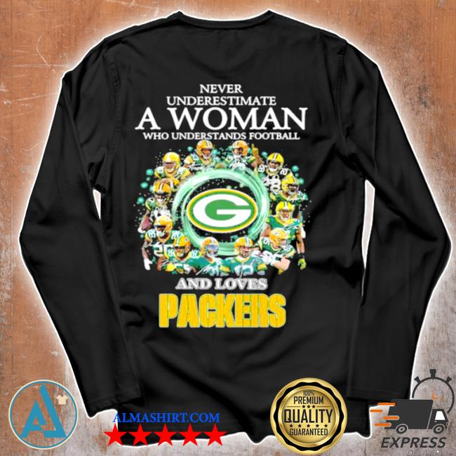 Never underestimate a woman who understand football and loves packers s Unisex longsleeve