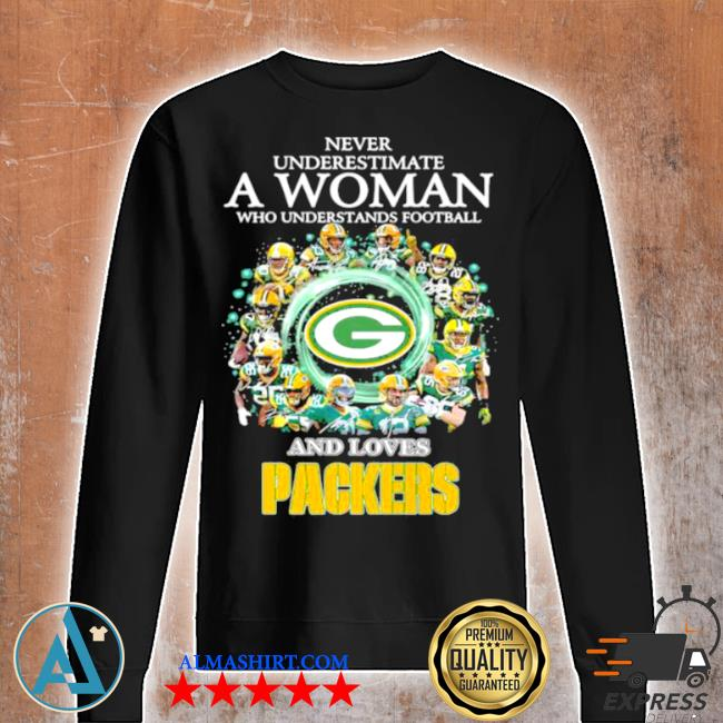 Never underestimate a woman who understand football and loves packers s Unisex sweatshirt