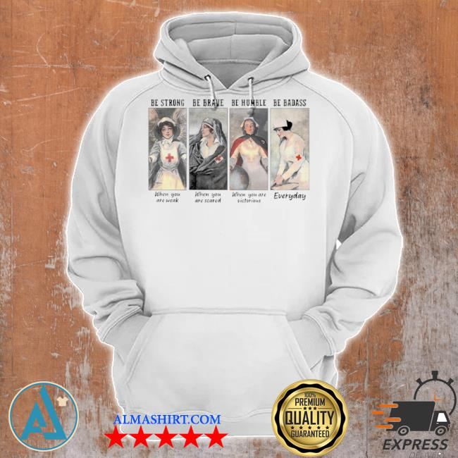 Nurse be strong be brave be humble be badass everyday s Unisex Hoodie