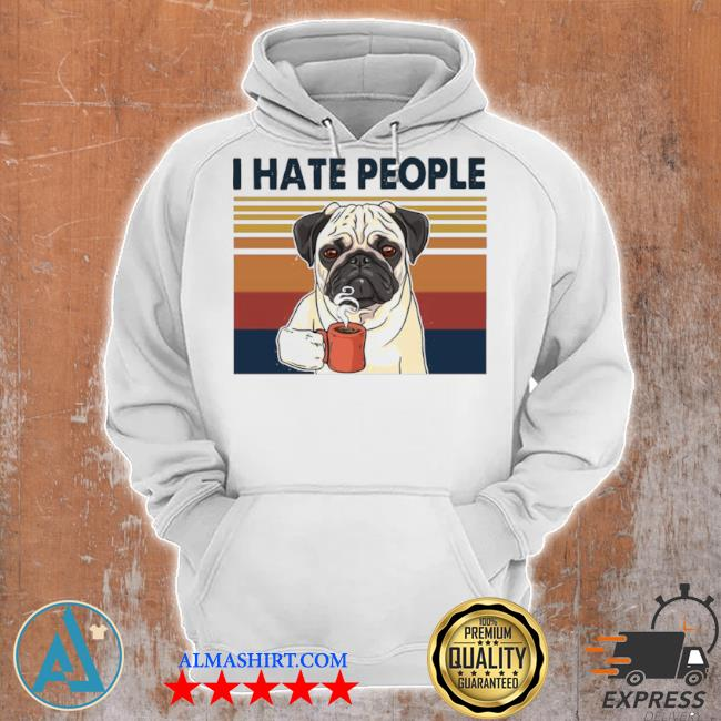 Pug drink coffee I hate people vintage 2021 s Unisex Hoodie