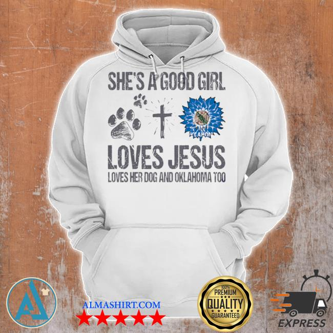 She's a good girl loves jesus loves her dog and oklahoma too sunflowers s Unisex Hoodie