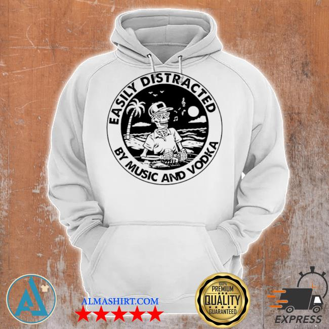Skeleton easily distracted by music and vodka s Unisex Hoodie
