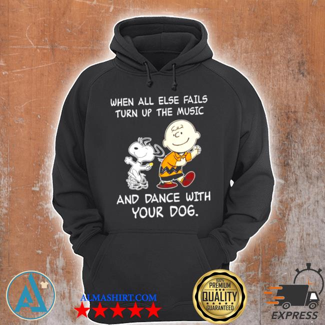 Snoopy and woodstocks when all else fails turn up the music and dance with your dog s Unisex Hoodie