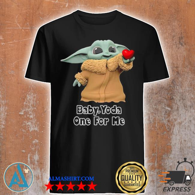 Star war baby Yoda one for me happy valentine 2021 shirt