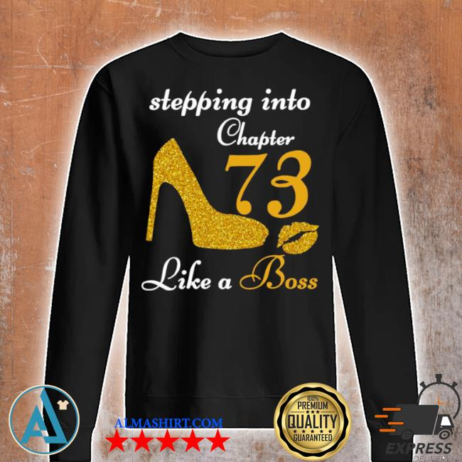 Stepping into chapter 73 like a boss s Unisex sweatshirt