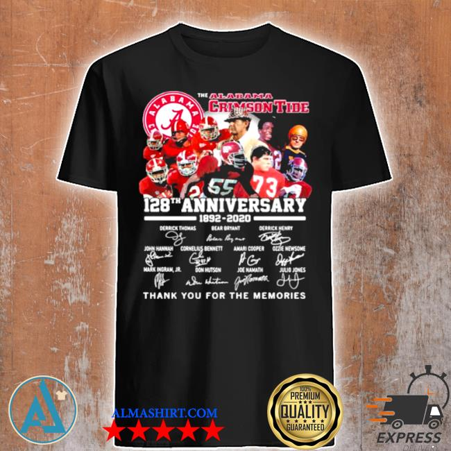 The alabama crimson tide 128th anniversary 1892 2020 thank you for the memories signature shirt