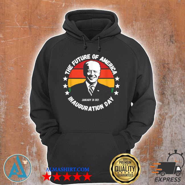 The future of American inauguration day january 20 2021 Joe Biden vintage s Unisex Hoodie