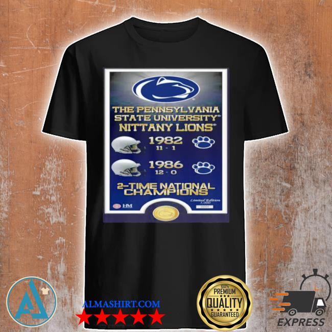 The pennsylvania state university nittany lions 1982 1986 2 time national champions shirt