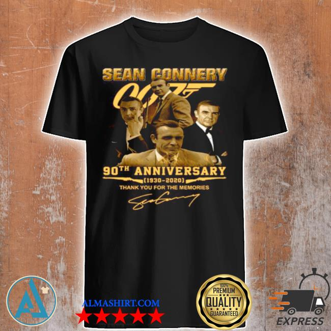 The sean connery 007 90th anniversary 1930 2020 signature thank shirt