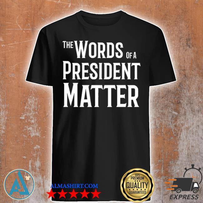 The world of a president matter shirt