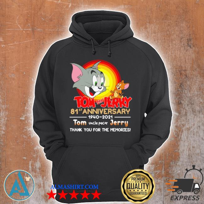 Tom and jerry 81st anniversary 1940 2021 thank you for the memories tom uncle pecor jerry s Unisex Hoodie