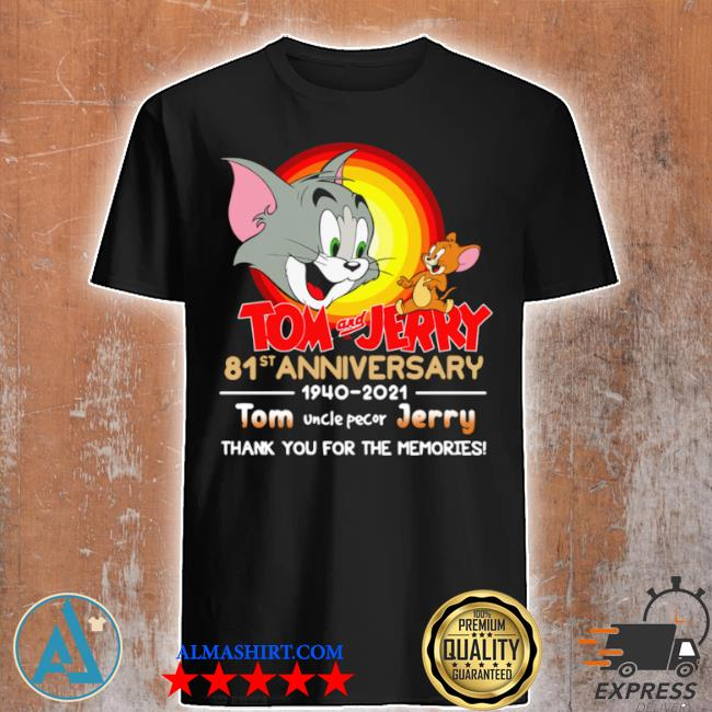 Tom and jerry 81st anniversary 1940 2021 thank you for the memories tom uncle pecor jerry shirt