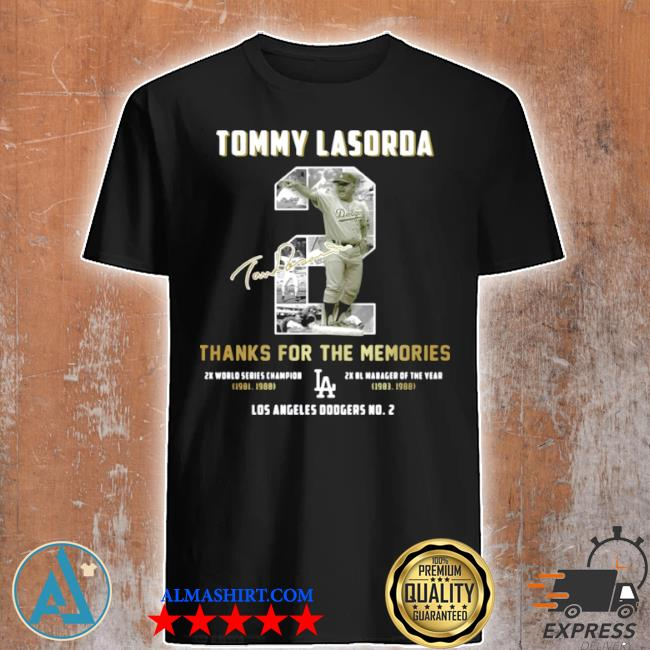 Tommy lasorda thanks for the memories LA Dodgers shirt