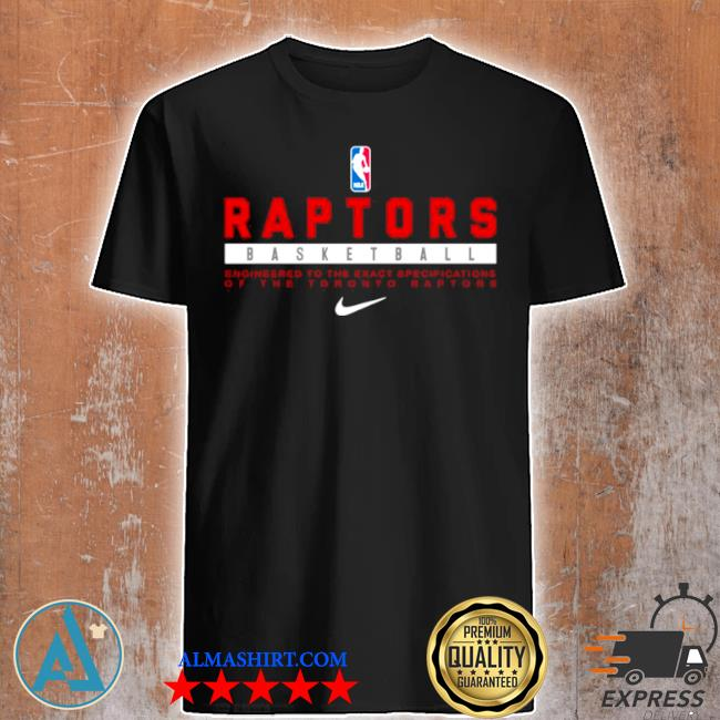 Toronto raptors basketball engineering to the exact specifications of the toronto raptors shirt