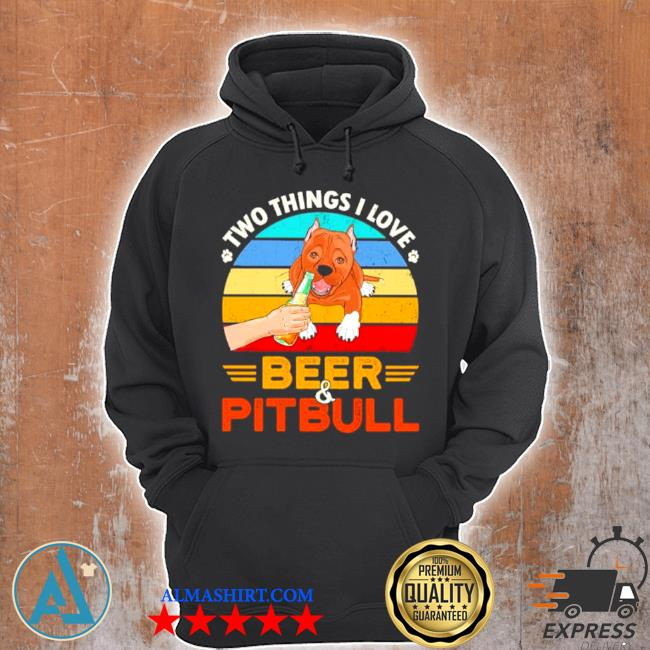 Two things I love beer and pitbull vintage s Unisex Hoodie