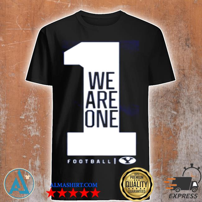 We are one byu football shirt