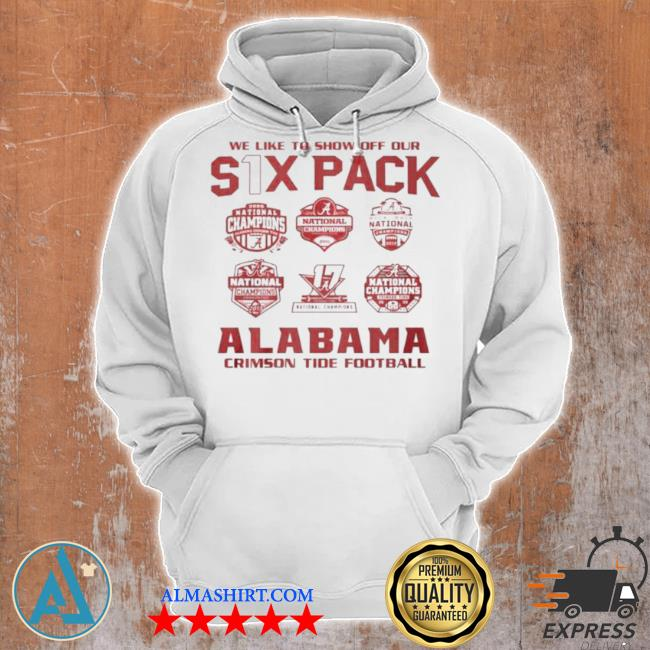 We like to show off your six pack alabama crimson tide football 2021 s Unisex Hoodie