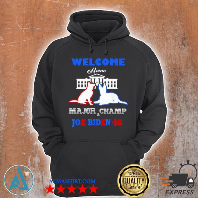 Welcome home major champ Joe and jill Biden first dogs s Unisex Hoodie