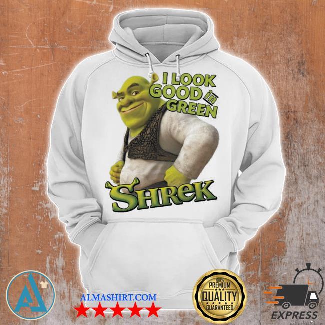 Shrek I look good in green shreks s Unisex Hoodie