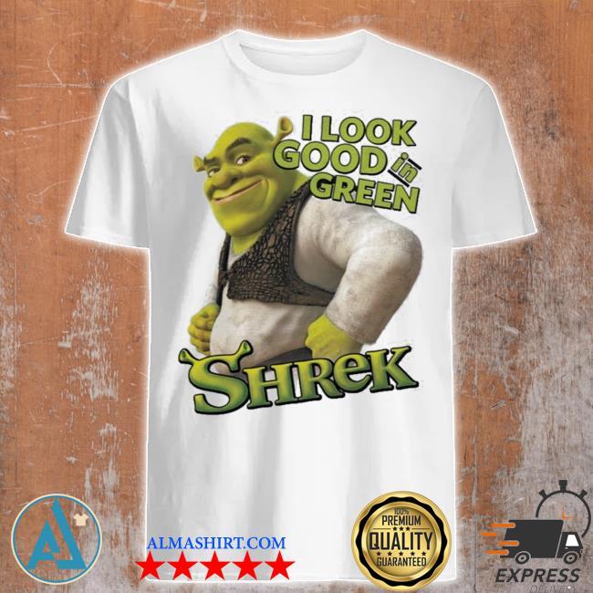 Shrek I look good in green shreks shirt